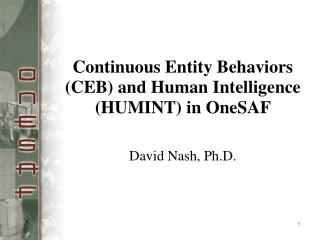 Continuous Entity Behaviors (CEB) and Human Intelligence (HUMINT) in OneSAF