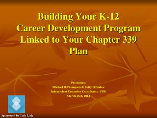 Building Your K-12  Career Development Program Linked to Your Chapter 339 Plan