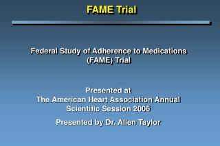 Federal Study of Adherence to Medications  (FAME) Trial
