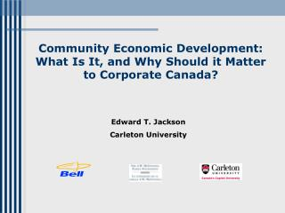 Community Economic Development: What Is It, and Why Should it Matter to Corporate Canada?