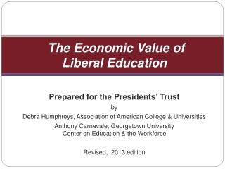 The Economic Value of                   Liberal Education
