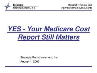 YES - Your Medicare Cost Report Still Matters
