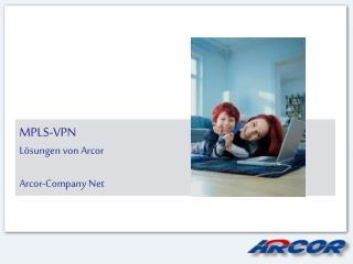 MPLS-VPN Lösungen von Arcor Arcor-Company Net