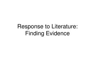 Response to Literature: Finding Evidence