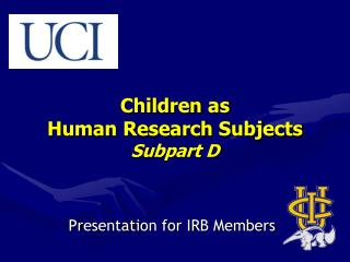 Children as  Human Research Subjects  Subpart D