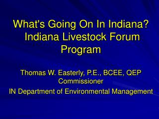 What's Going On In Indiana?  Indiana Livestock Forum Program