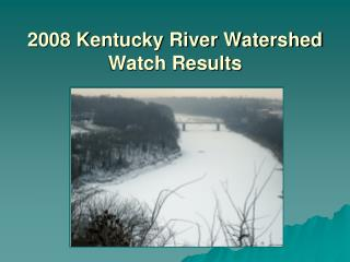 2008 Kentucky River Watershed Watch Results