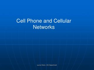 Cell Phone and Cellular Networks