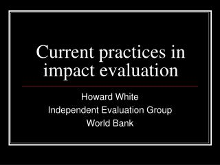 Current practices in impact evaluation