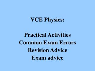 VCE Physics:  Practical Activities Common Exam Errors Revision Advice Exam advice