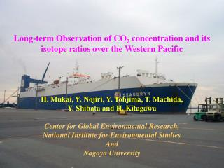 Long-term Observation of CO 2  concentration and its isotope ratios over the Western Pacific