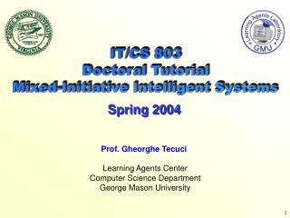 IT/CS 803 Doctoral Tutorial Mixed-Initiative Intelligent Systems
