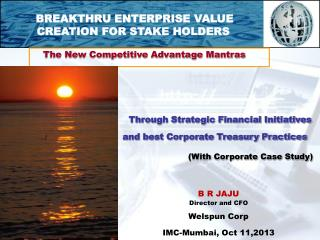 BREAKTHRU ENTERPRISE VALUE CREATION FOR STAKE HOLDERS