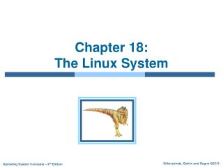 Chapter 18:   The Linux System