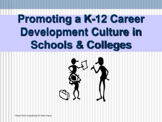 Promoting a K-12 Career Development Culture in Schools & Colleges