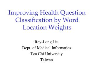 Improving Health Question Classification by Word Location Weights