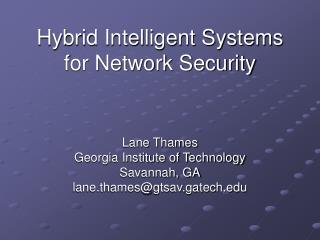 Hybrid Intelligent Systems for Network Security