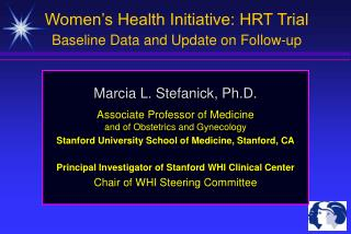 Women's Health Initiative: HRT Trial Baseline Data and Update on Follow-up