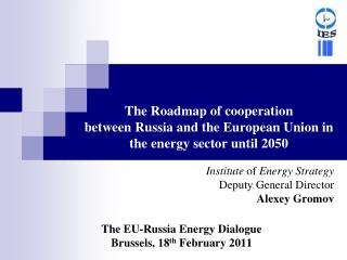 The Roadmap of cooperation  between Russia and the European Union in the energy sector until 2050