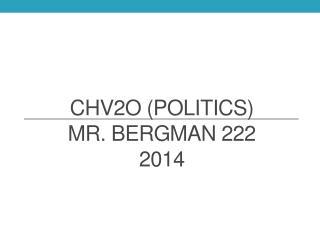 CHV2O (Politics) Mr. Bergman 222 2014