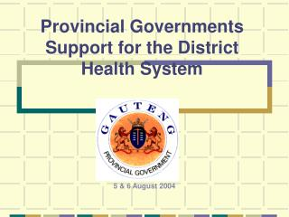 Provincial Governments Support for the District Health System