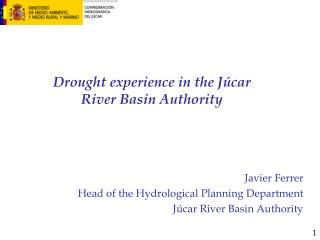 Drought experience in the Júcar  River Basin Authority