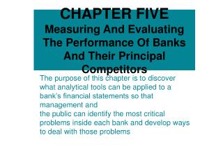 CHAPTER FIVE Measuring And Evaluating The Performance Of Banks And Their Principal Competitors