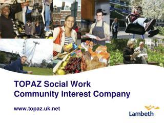 TOPAZ Social Work Community Interest Company topaz.uk