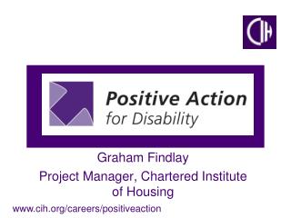 Graham Findlay Project Manager, Chartered Institute of Housing