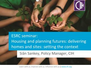 ESRC seminar:  Housing and planning futures: delivering homes and sites: setting the context