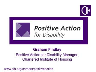 Graham Findlay Positive Action for Disability Manager, Chartered Institute of Housing