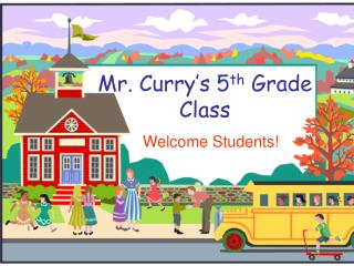 Mr. Curry's 5 th  Grade Class