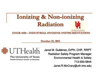 Ionizing & Non-ionizing Radiation ENGR 4410 – INDUSTRIAL HYGIENE INSTRUMENTATION October 23, 2013