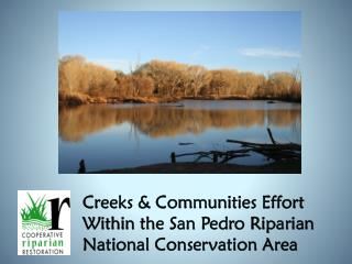 Creeks & Communities Effort Within the San Pedro Riparian National Conservation Area