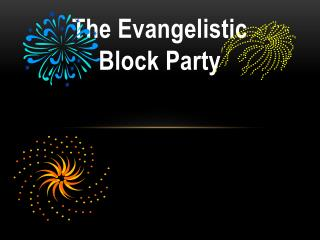 The Evangelistic Block Party
