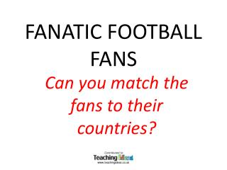 FANATIC FOOTBALL FANS