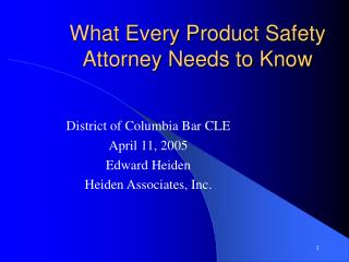 What Every Product Safety Attorney Needs to Know