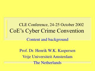 CLE Conference, 24-25 October 2002 CoE's Cyber Crime Convention