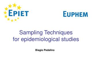 Sampling Techniques  for epidemiological studies