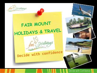 FAIR MOUNT   HOLIDAYS & TRAVEL