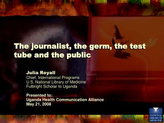 The journalist, the germ, the test tube and the public