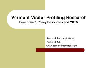 Vermont Visitor Profiling Research Economic & Policy Resources and VDTM