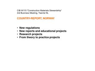 "CIB W115 ""Construction Materials Stewardship"" 3rd Business Meeting, Twente NL"