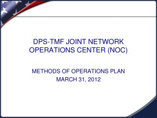 DPS-TMF JOINT NETWORK OPERATIONS CENTER (NOC)
