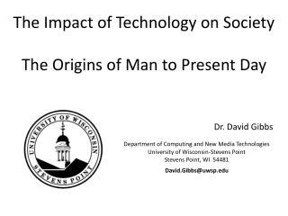 The Impact of Technology on Society The Origins of Man to Present Day