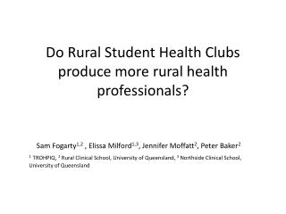 Do  Rural Student  Health Clubs produce more rural health professionals ?