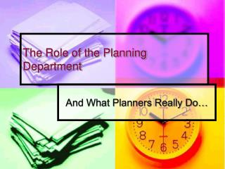 The Role of the Planning Department
