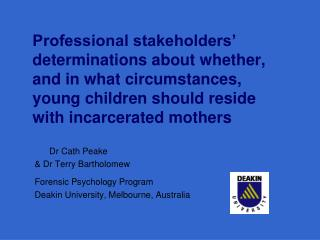 Dr Cath Peake  & Dr Terry Bartholomew Forensic Psychology Program