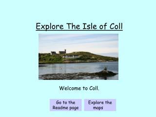 Explore The Isle of Coll