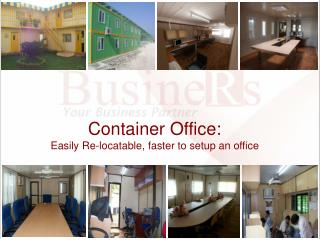Container Office: Easily Re-locatable, faster to setup an office